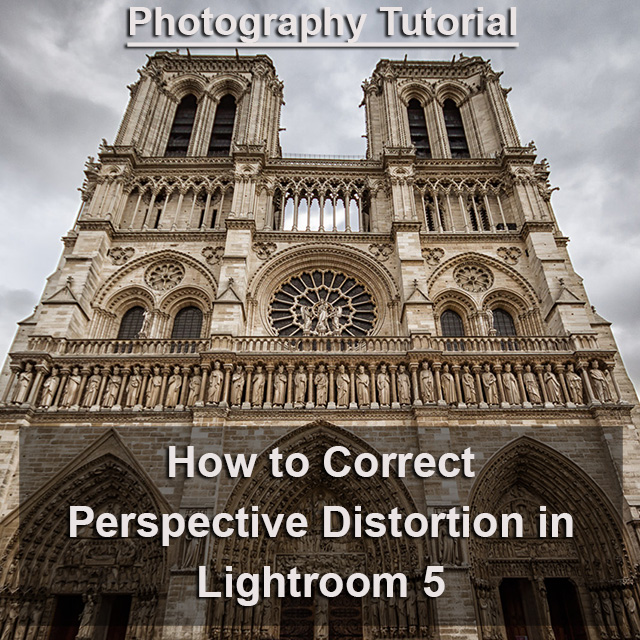 Correcting perspective distortion in Lightroom 5