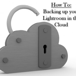 How to: Backing up your Lightroom in the Cloud