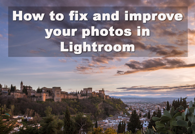 Tutorial on How To Fix And Improve Photos in Lightroom